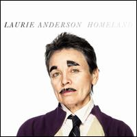 Laurie Anderson: Homeland