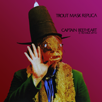 Captain Beefheart & His Magic Band: Trout Mask Replica